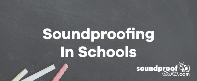 Soundproofing In Schools