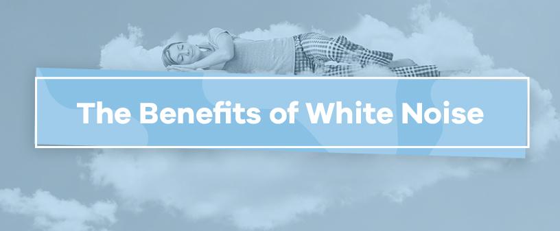 white noise benefits