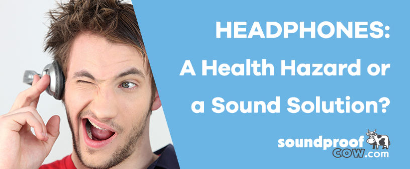 Headphones: Health Hazard or a Sound Solution