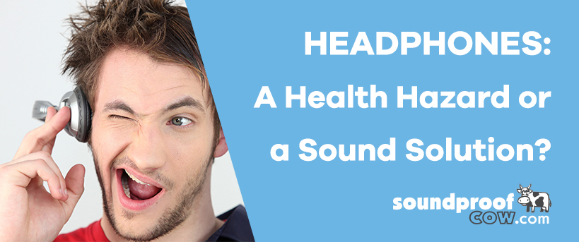 Headphones: Health Hazard or a Sound Solution