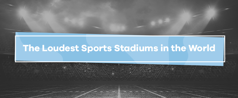 loudest sports stadiums