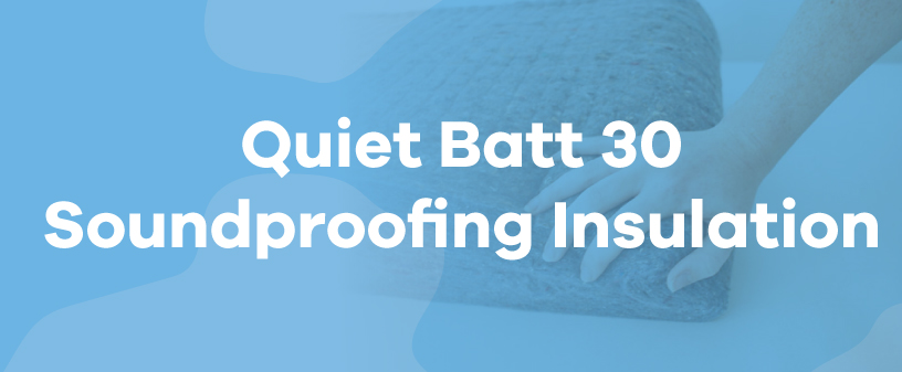 Quiet Batt 30 Soundproofing Insulation