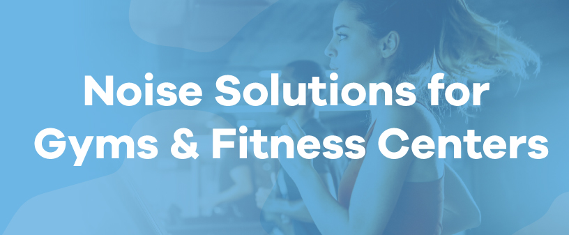 noise solutions for gyms and fitness centers