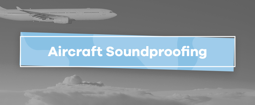 soundproofing for aircrafts