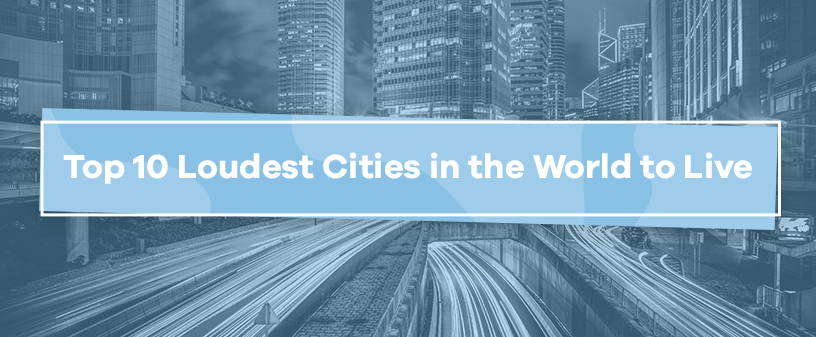 loudest cities in the world