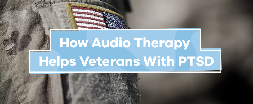 audio therapy for veterans with ptsd