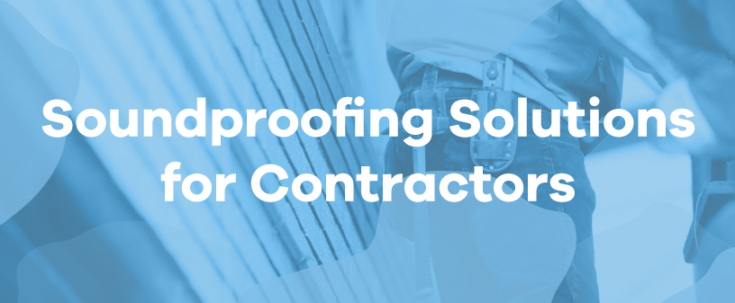 soundproofing solutions for contractors