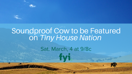 soundproof cow featured on Tiny House Nation