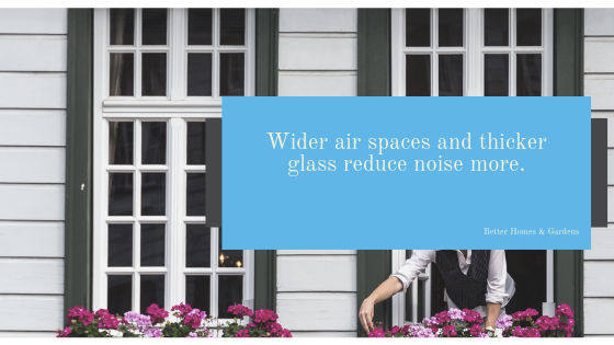 Wider Air Spaces and Thicker Glass Reduce Noise