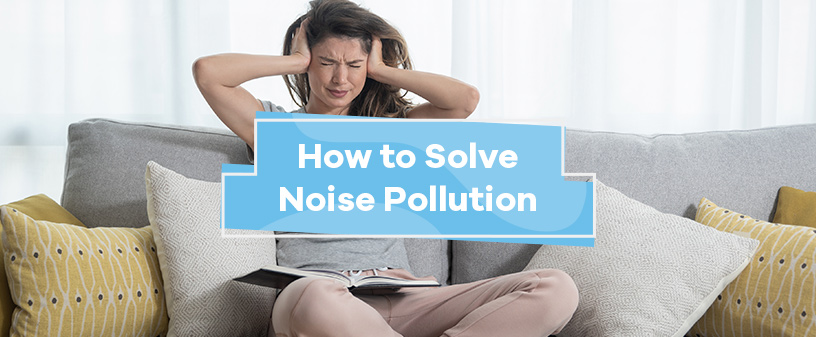 How to Solve Noise Pollution