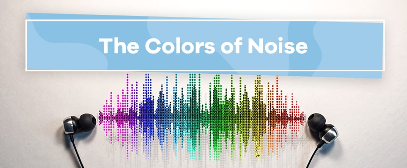 the colors of noise