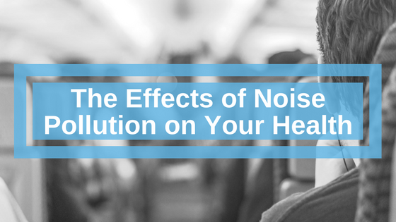 the effects of noise pollution