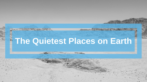 Quiet Places on earth