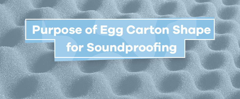 Purpose of Egg Carton Shape