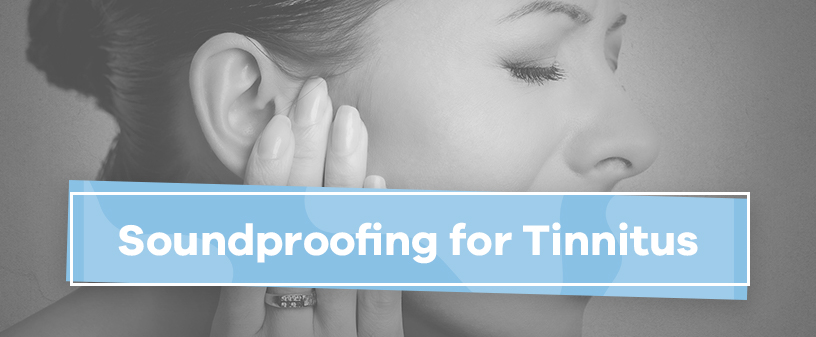 Soundproofing for Tinnitus