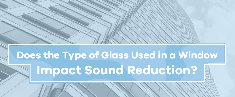 best glass for sound reduction