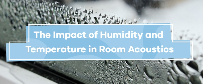 Impact of Humidity & Temperature in Room Acoustics