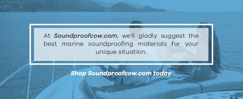 Shop marine soundproofing materials at Soundproof Cow