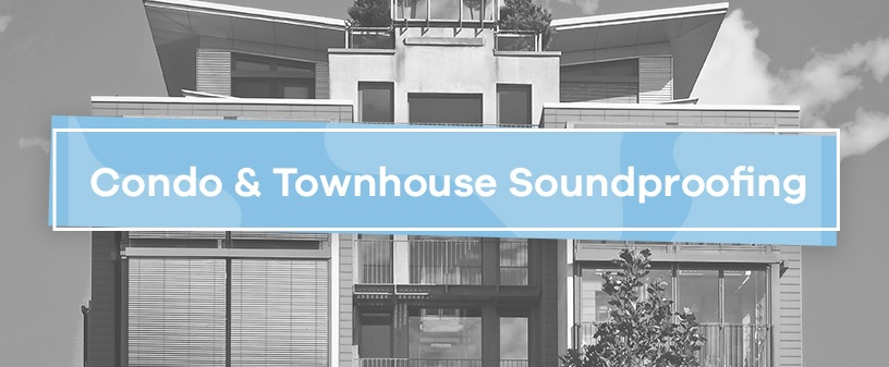 condo and townhouse soundproofing