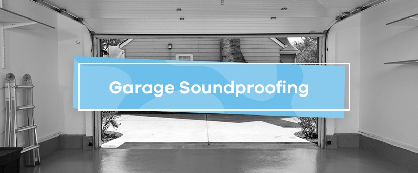 Garage Soundproofing