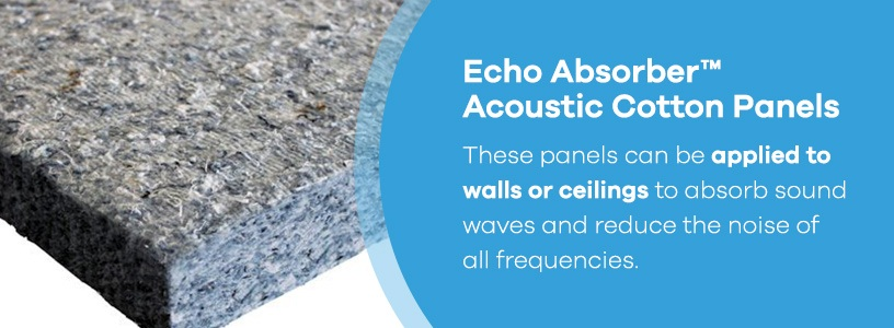 Echo Absorber™ Acoustic Cotton Panels