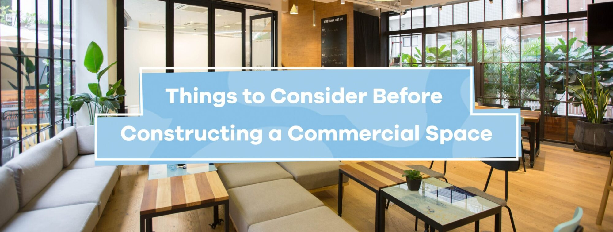 Things to Consider Before Constructing a Commercial Space