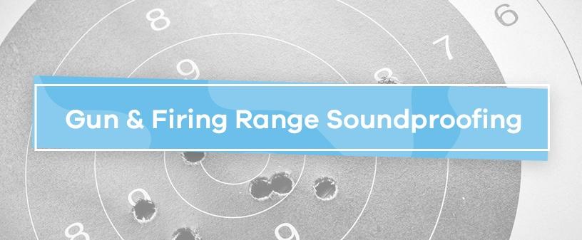 Gun & Firing Range Soundproofing