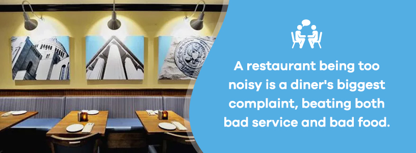 restaurant being too loud is a diner's biggest complaint