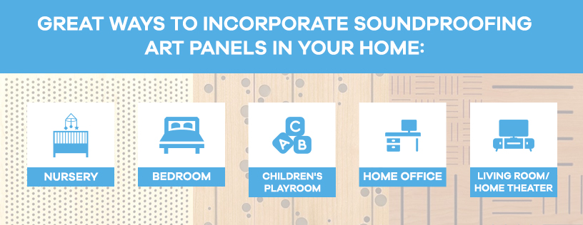 ways to incorporate soundproofing art panels in your home