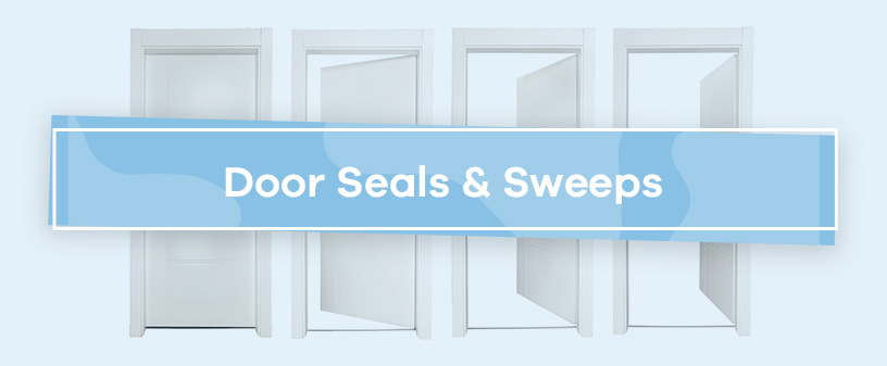 Door Seals & Sweeps