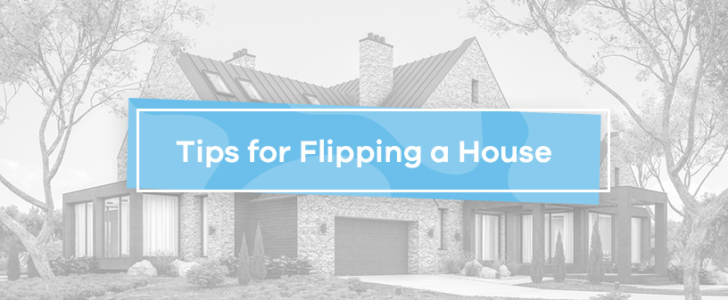 Tips for Flipping a House