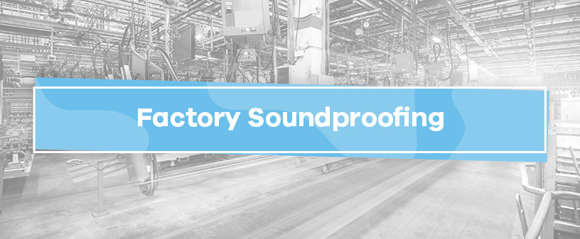 Factory Soundproofing