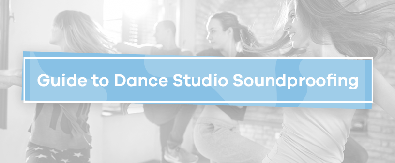 Guide to Dance Studio Soundproofing