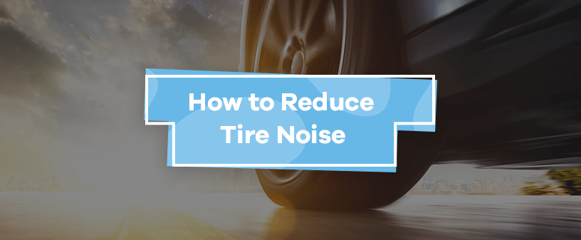 How to Reduce Tire Noise