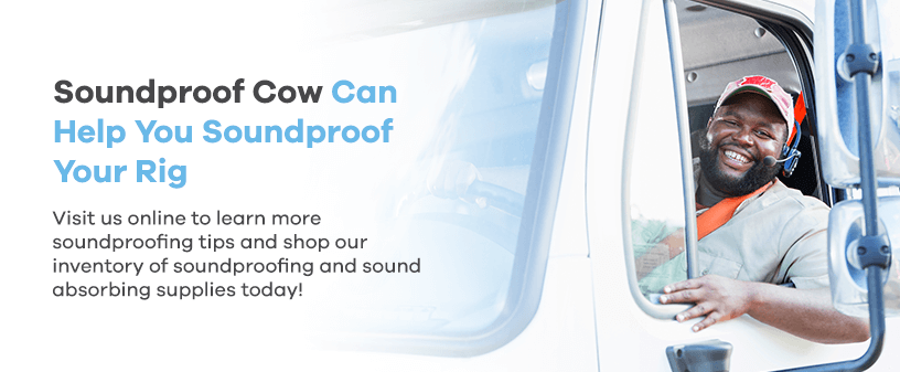 Soundproof Cow Can Help You Soundproof Your Rig