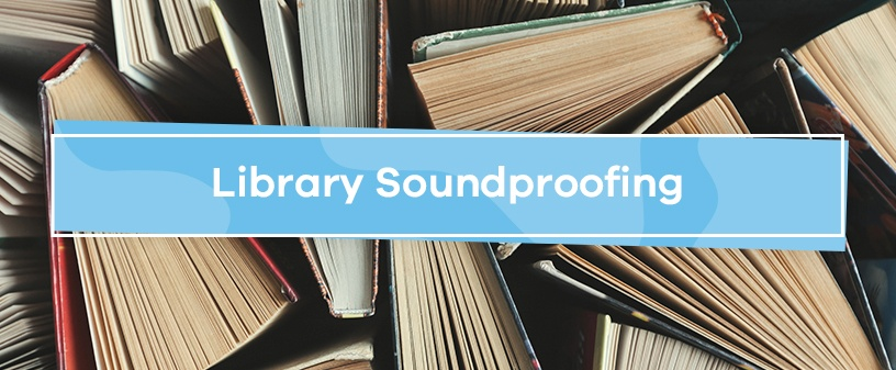 Library Soundproofing