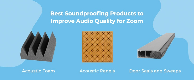 Best Soundproofing Products to Improve Audio Quality on Zoom