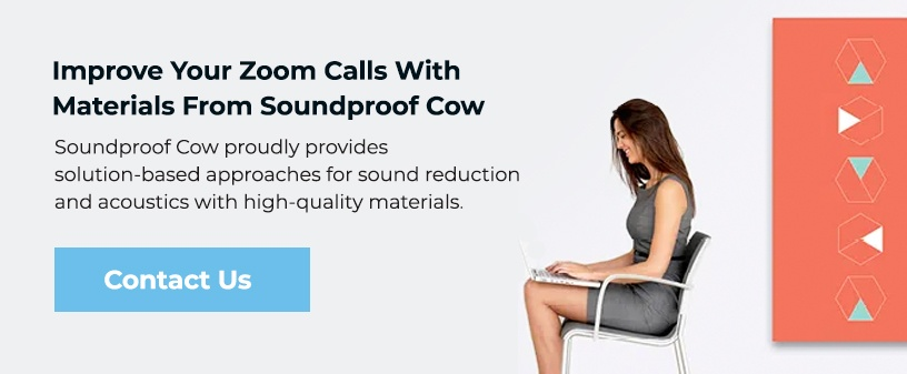Improve Zoom Calls With Materials From Soundproof Cow