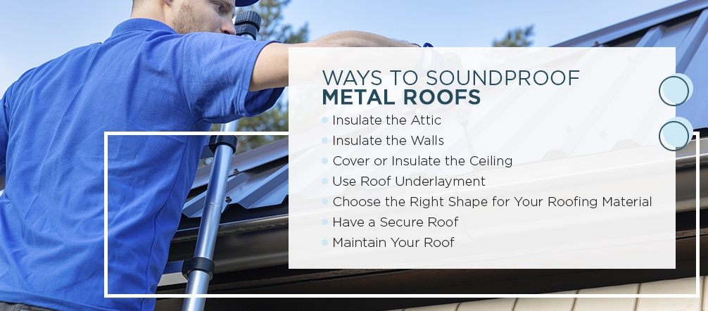Ways to Soundproof Metal Roofs