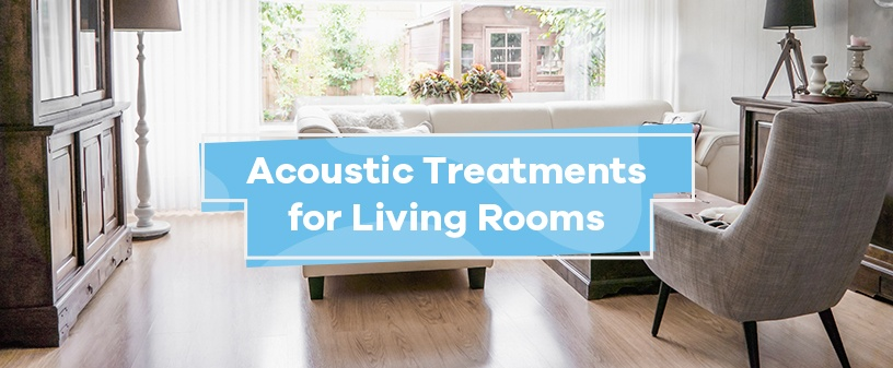 Acoustic Treatments for Living Rooms