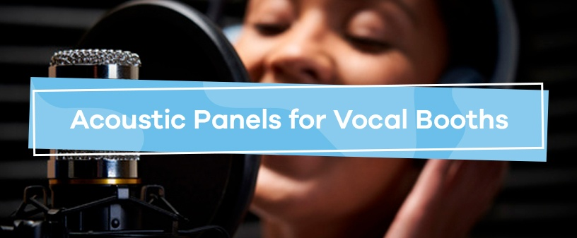 Acoustic Panels for Vocal Booths