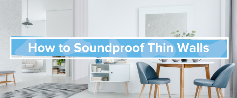 How to Soundproof Thin Walls