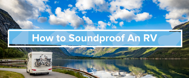 How to Soundproof an RV