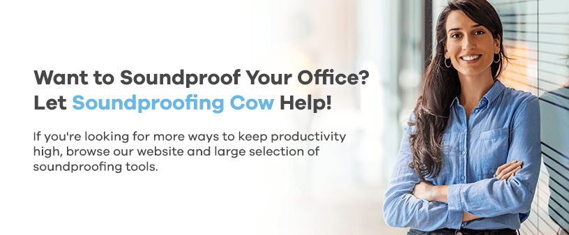 let Soundproof Cow help soundproof your office