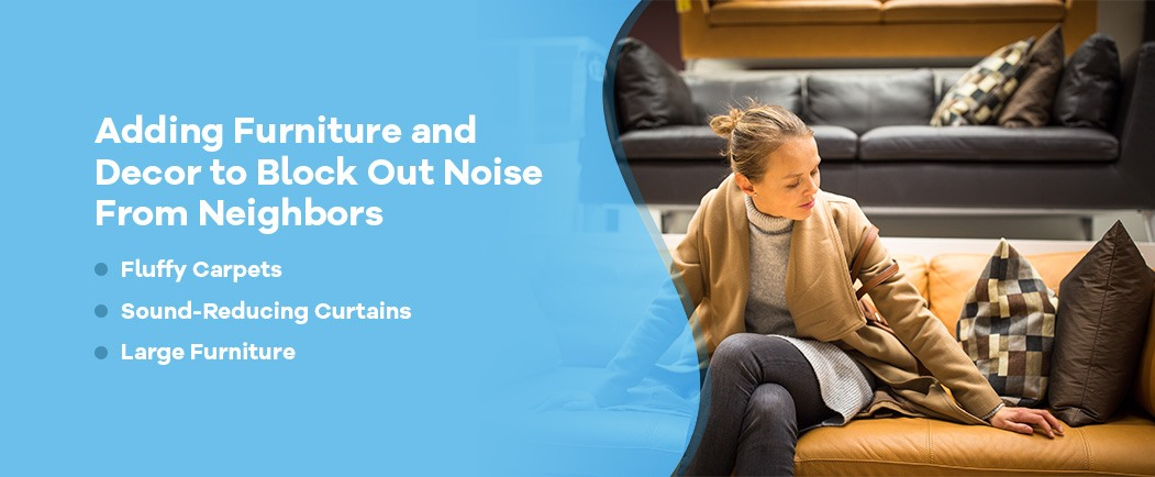 Furniture to block out noise