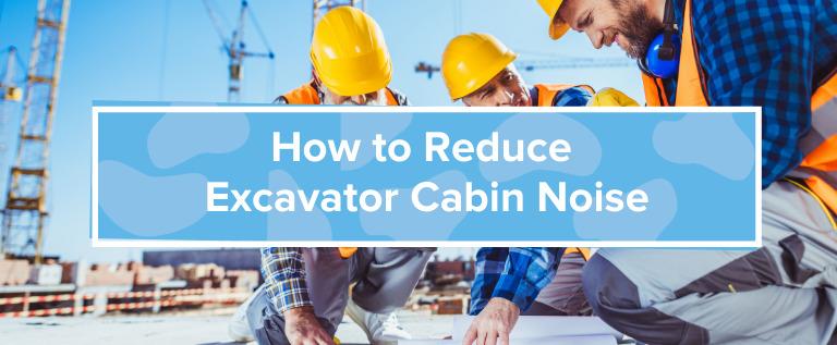Excavator Cabin Noise