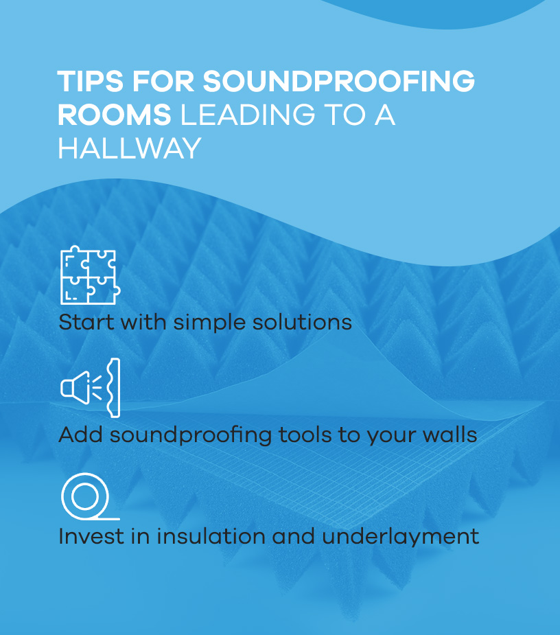 tips for soundproofingn rooms leading to a hallway