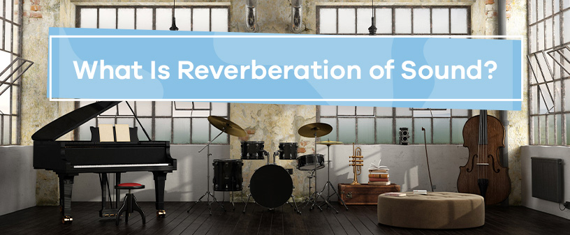 What is Reverberation of Sound