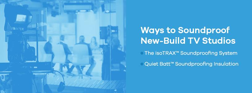 Ways to Soundproof New-Build TV Studios