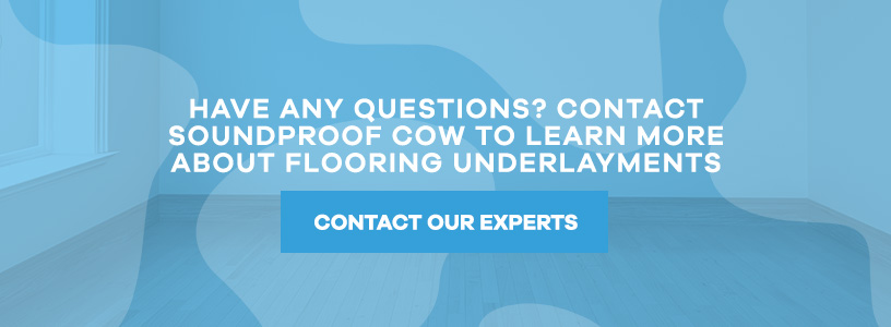 Contact Us to Learn About Flooring Underlayments